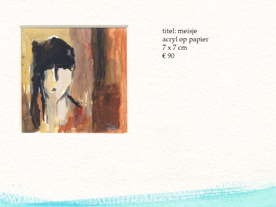 titel: meisje acryl op papier 7 x 7 cm € 90