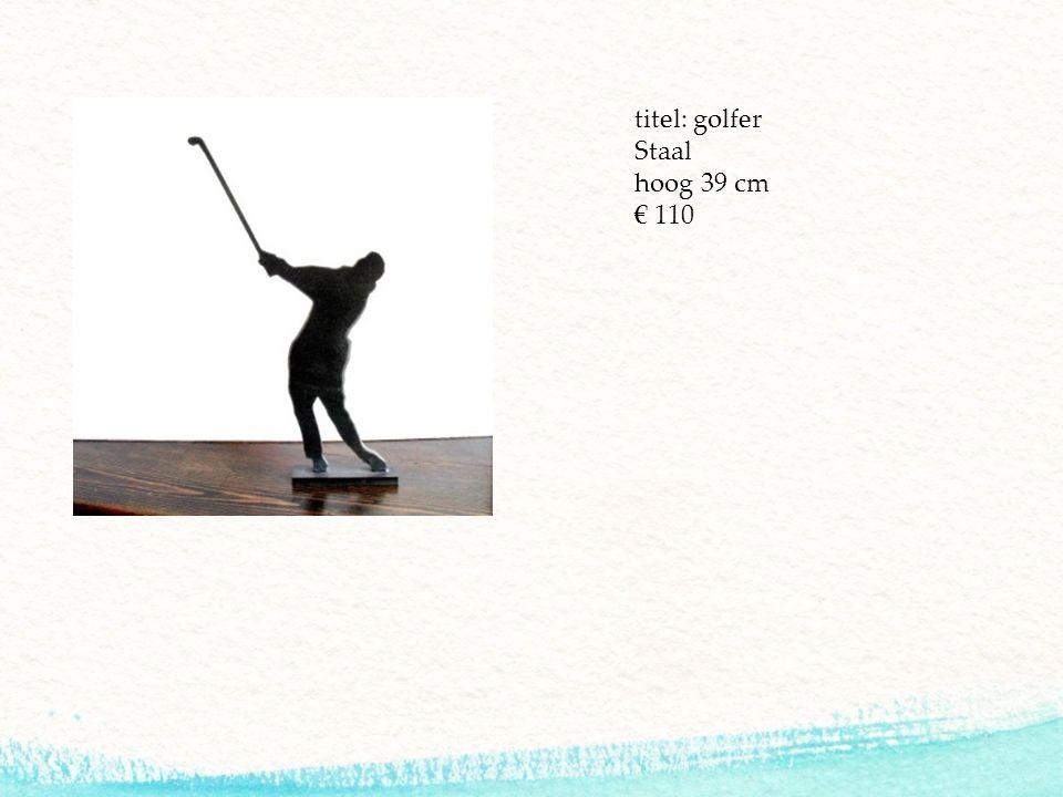 titel: golfer Staal hoog 39 cm € 110