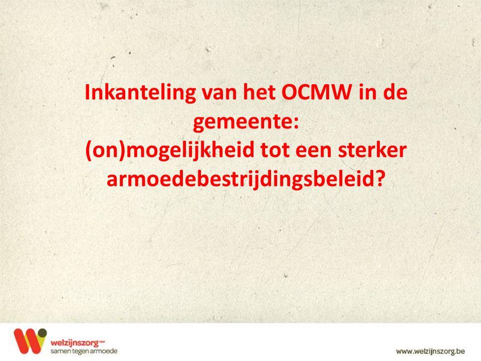 Inkanteling van het OCMW in de gemeente: (on)mogelijkheid tot een sterker armoedebestrijdingsbeleid?