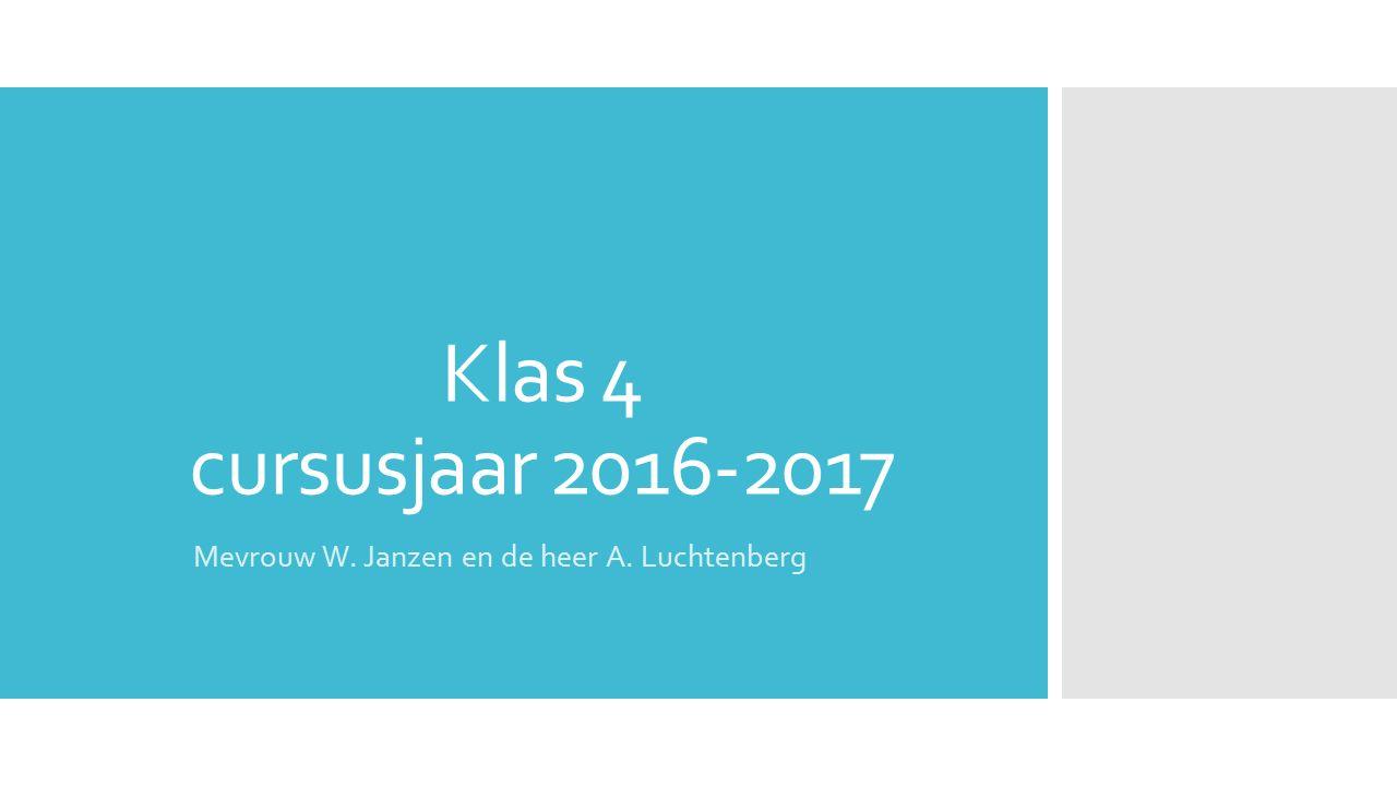 Klas 4 cursusjaar 2016-2017 Mevrouw W. Janzen en de heer A. Luchtenberg