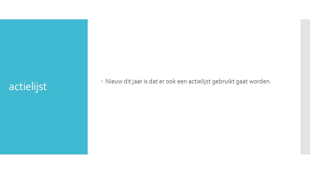 actielijst  Nieuw dit jaar is dat er ook een actielijst gebruikt gaat worden.
