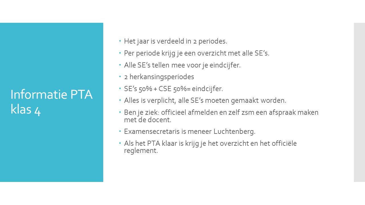 Informatie PTA klas 4  Het jaar is verdeeld in 2 periodes.