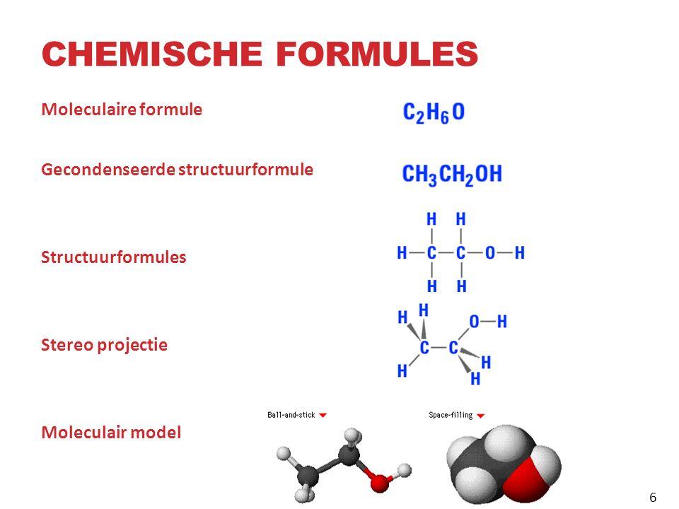 CHEMISCHE FORMULES: OEFENINGEN 1.Geef de structuurformule van CH 4 CH 3 CH 2 CH 2 CH 3 CH 3 OH 7