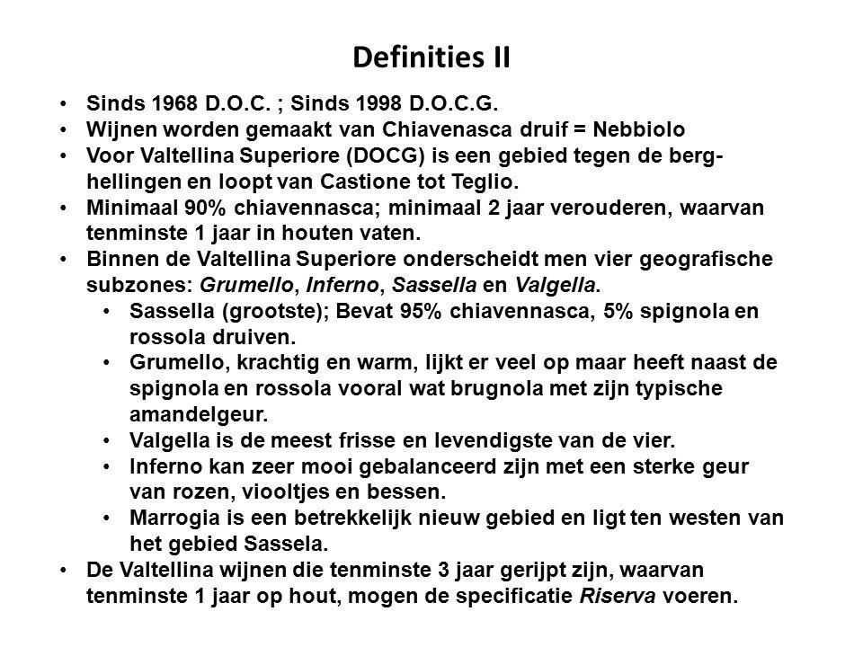 Definities II Sinds 1968 D.O.C. ; Sinds 1998 D.O.C.G.