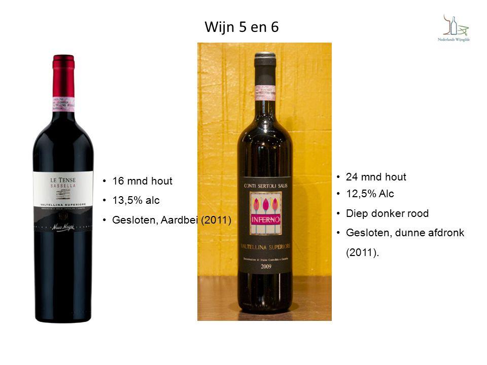Wijn 5 en 6 24 mnd hout 12,5% Alc Diep donker rood Gesloten, dunne afdronk (2011).
