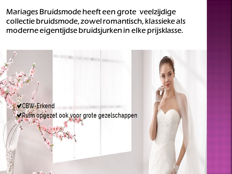 Mariages Bruidsmode Hoofdstraat 102 7901JT HOOGEVEEN Nederland info@mariages.nl 0528-233344 www.mariages.nl