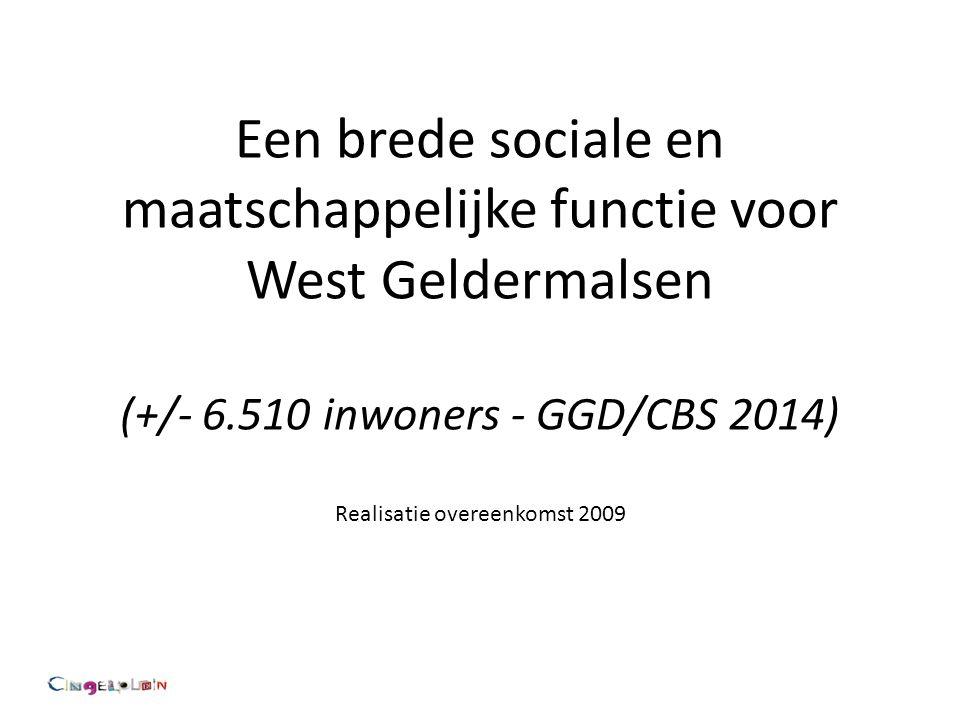 Een brede sociale en maatschappelijke functie voor West Geldermalsen (+/- 6.510 inwoners - GGD/CBS 2014) Realisatie overeenkomst 2009
