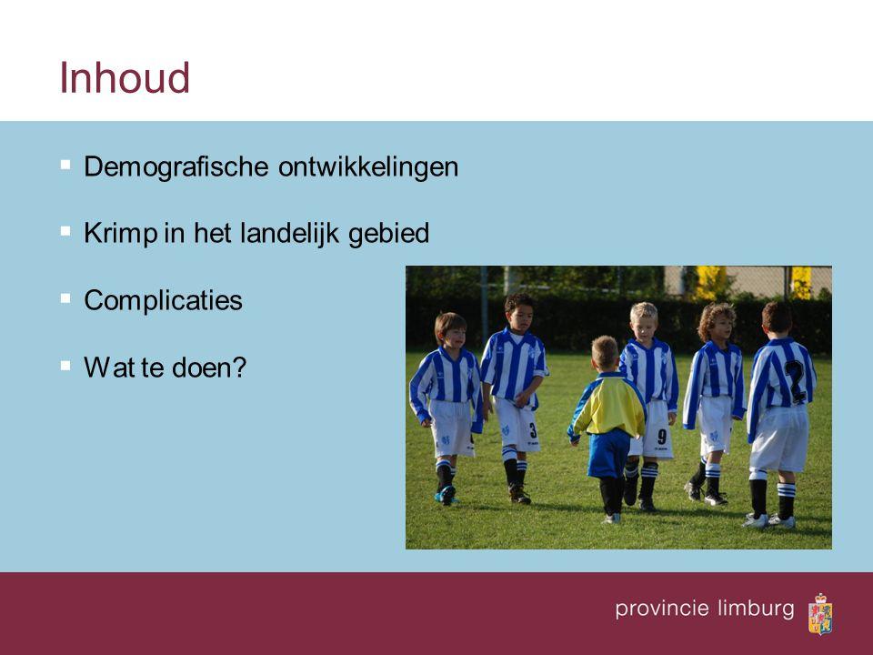 Inhoud  Demografische ontwikkelingen  Krimp in het landelijk gebied  Complicaties  Wat te doen?
