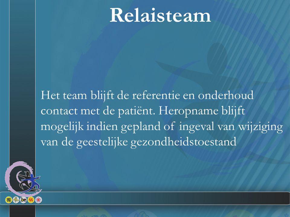 Het team blijft de referentie en onderhoud contact met de patiënt.