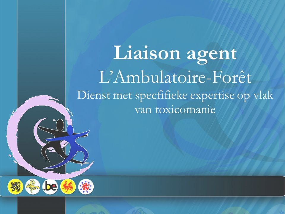 Liaison agent L'Ambulatoire-Forêt Dienst met specfifieke expertise op vlak van toxicomanie