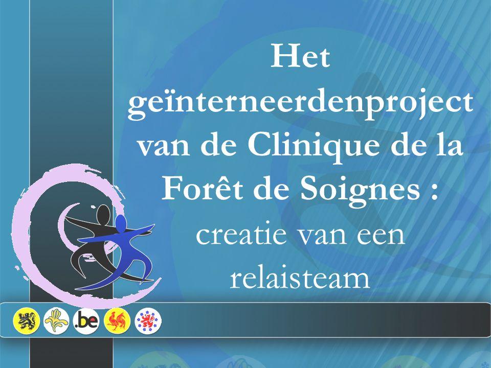 Het geïnterneerdenproject van de Clinique de la Forêt de Soignes : creatie van een relaisteam