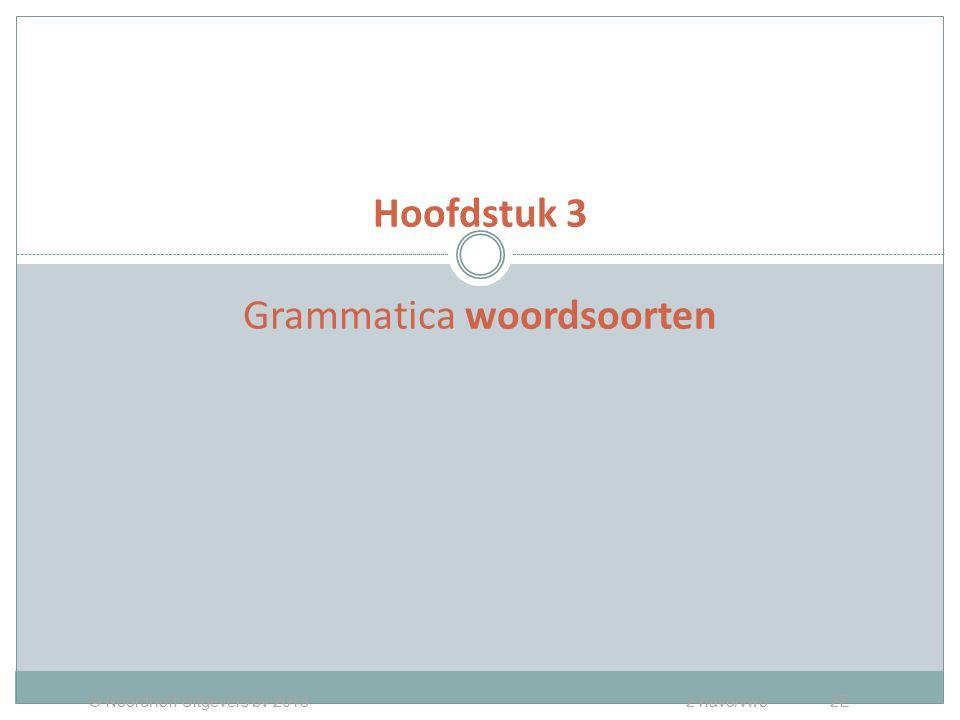 PERSOONLIJK EN BEZITTELIJK VOORNAAMWOORD Hoofdstuk 3 Grammatica woordsoorten © Noordhoff Uitgevers bv 2013 2 havo/vwo 2E