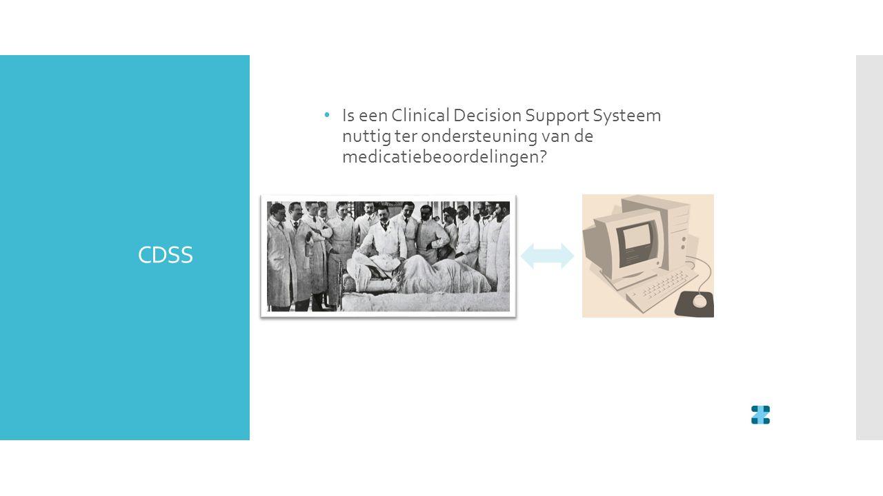 CDSS Is een Clinical Decision Support Systeem nuttig ter ondersteuning van de medicatiebeoordelingen?