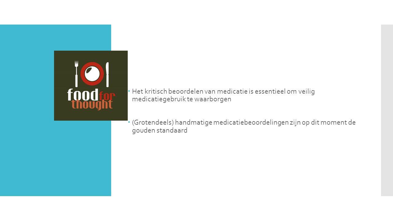  Het kritisch beoordelen van medicatie is essentieel om veilig medicatiegebruik te waarborgen  (Grotendeels) handmatige medicatiebeoordelingen zijn