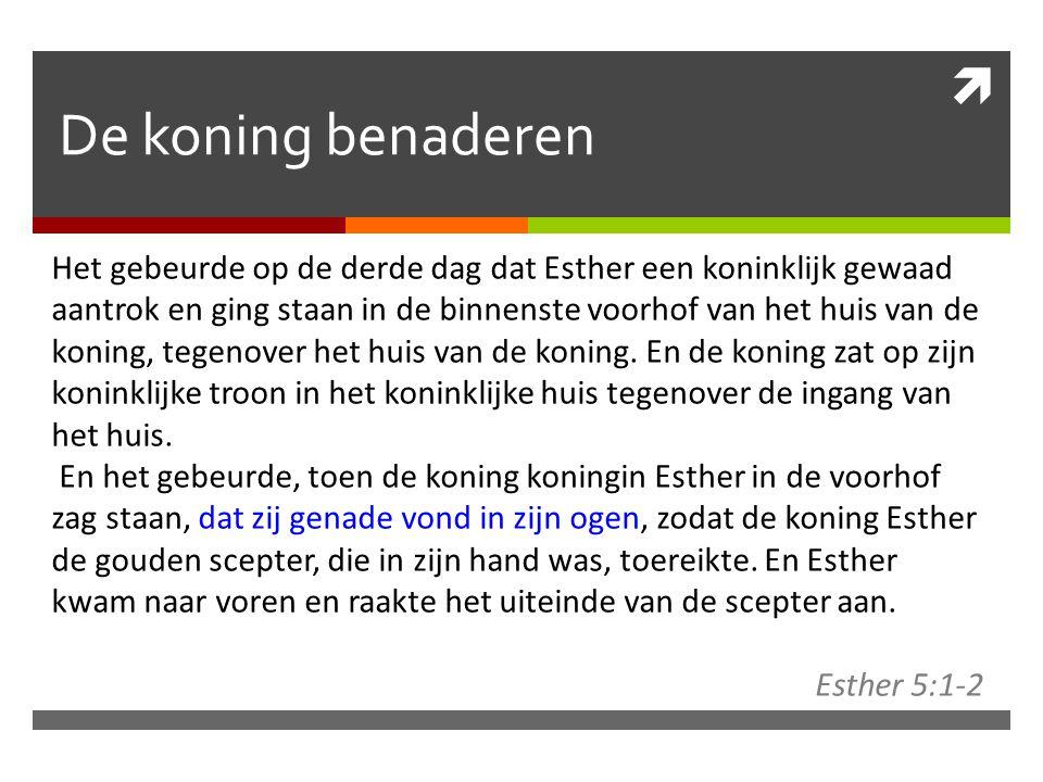 De koning benaderen Het gebeurde op de derde dag dat Esther een koninklijk gewaad aantrok en ging staan in de binnenste voorhof van het huis van de koning, tegenover het huis van de koning.