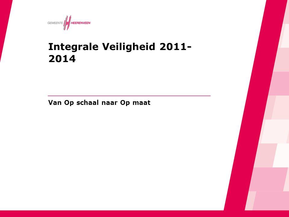 Integrale Veiligheid 2011- 2014 Van Op schaal naar Op maat