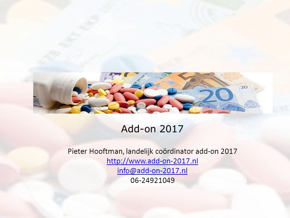 Add-on 2017 Pieter Hooftman, landelijk coördinator add-on 2017 http://www.add-on-2017.nl info@add-on-2017.nl 06-24921049