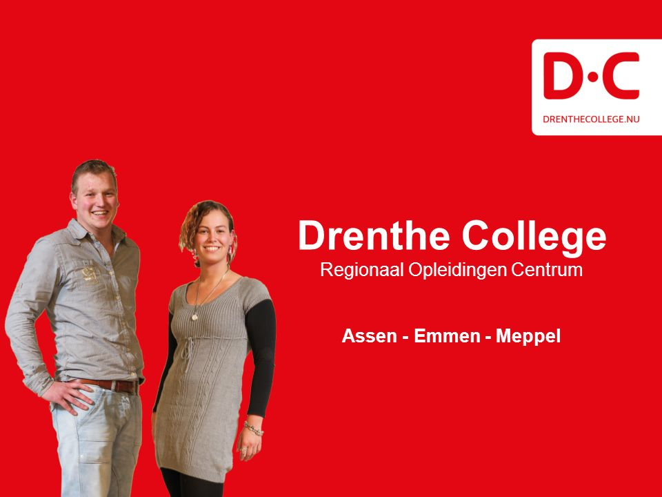 Drenthe College Regionaal Opleidingen Centrum Assen - Emmen - Meppel