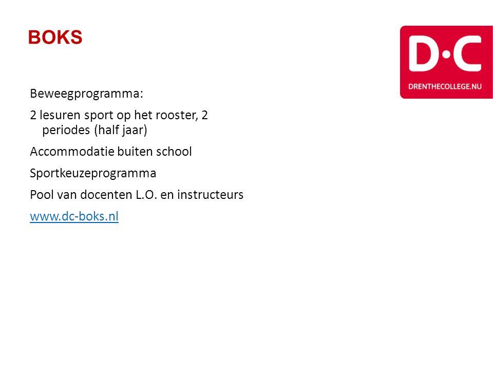 BOKS Beweegprogramma: 2 lesuren sport op het rooster, 2 periodes (half jaar) Accommodatie buiten school Sportkeuzeprogramma Pool van docenten L.O.