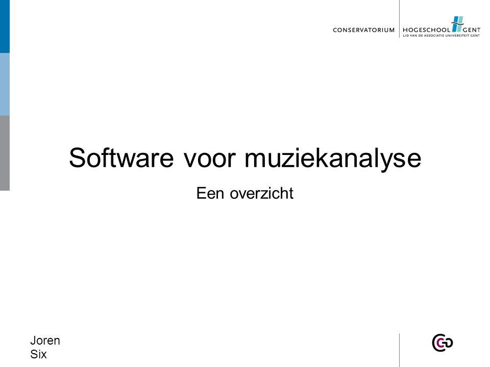 Software voor muziekanalyse Een overzicht Joren Six