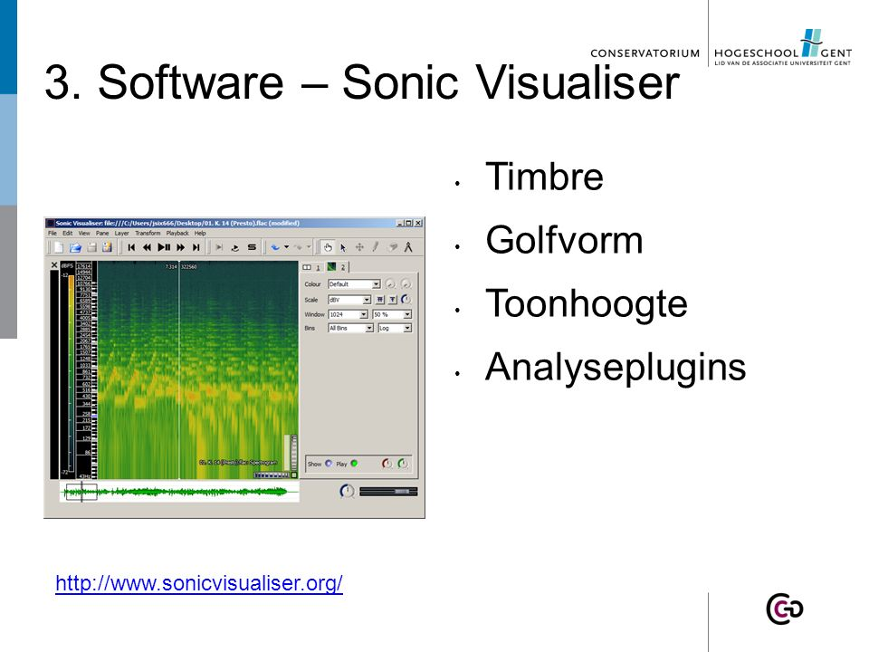 3. Software – Sonic Visualiser Timbre Golfvorm Toonhoogte Analyseplugins http://www.sonicvisualiser.org/