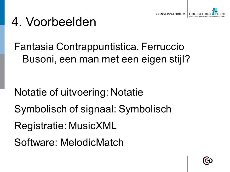 4. Voorbeelden Fantasia Contrappuntistica. Ferruccio Busoni, een man met een eigen stijl.