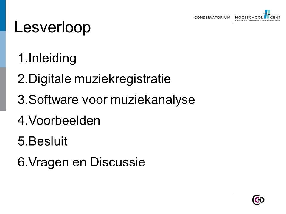 Lesverloop 1. Inleiding 2. Digitale muziekregistratie 3.
