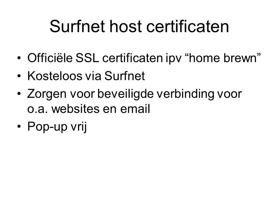 """Surfnet host certificaten Officiële SSL certificaten ipv """"home brewn"""" Kosteloos via Surfnet Zorgen voor beveiligde verbinding voor o.a. websites en em"""