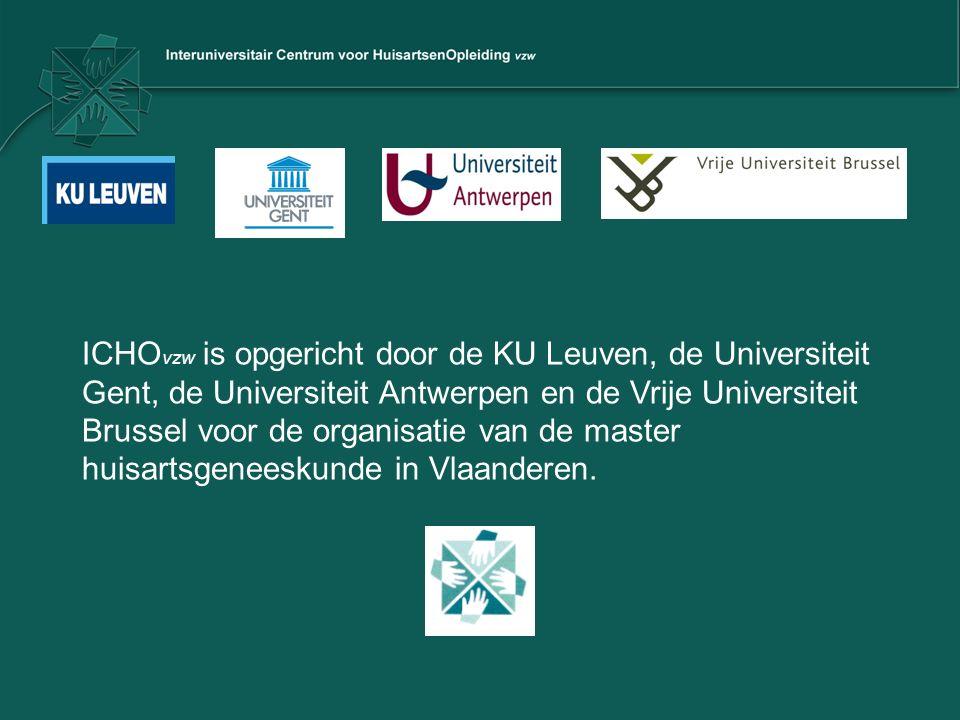 ICHO vzw is opgericht door de KU Leuven, de Universiteit Gent, de Universiteit Antwerpen en de Vrije Universiteit Brussel voor de organisatie van de master huisartsgeneeskunde in Vlaanderen.