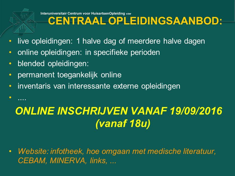CENTRAAL OPLEIDINGSAANBOD: live opleidingen: 1 halve dag of meerdere halve dagen online opleidingen: in specifieke perioden blended opleidingen: perma