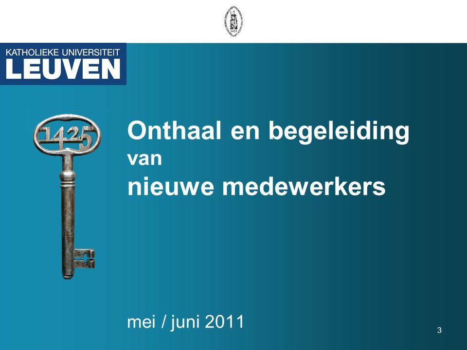3 Onthaal en begeleiding van nieuwe medewerkers mei / juni 2011