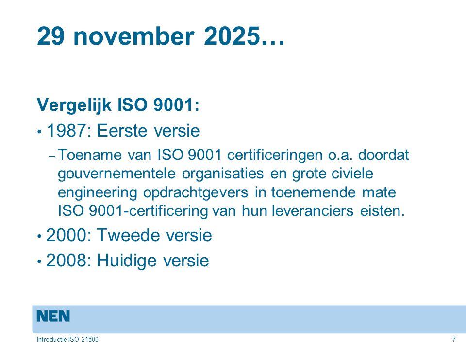 29 november 2025… Vergelijk ISO 9001: 1987: Eerste versie – Toename van ISO 9001 certificeringen o.a.