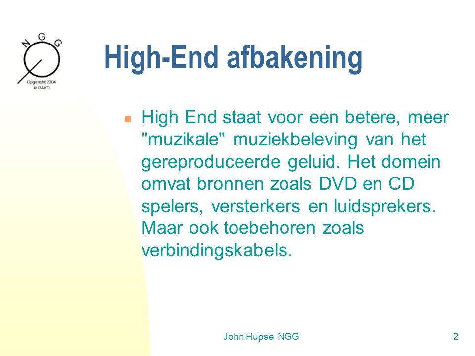 John Hupse, NGG2 High-End afbakening High End staat voor een betere, meer muzikale muziekbeleving van het gereproduceerde geluid.