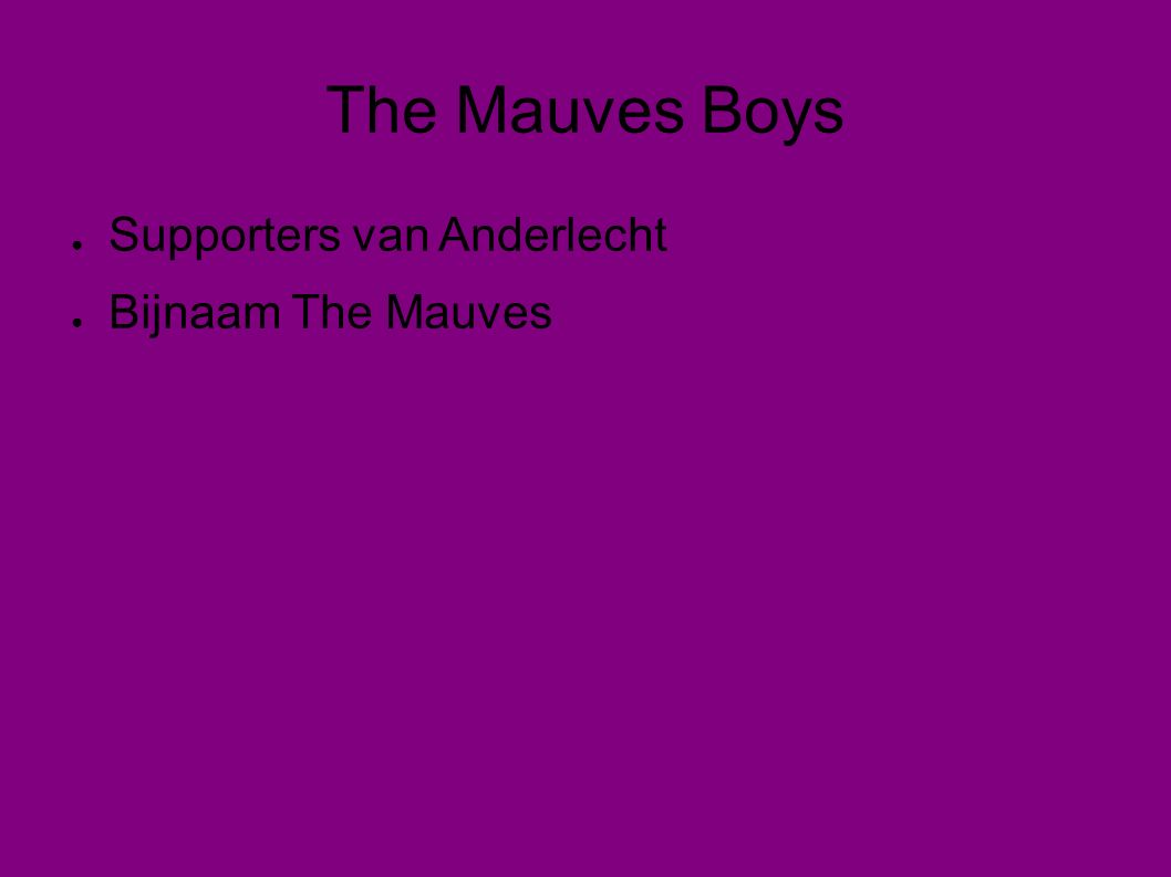 The Mauves Boys ● Supporters van Anderlecht ● Bijnaam The Mauves