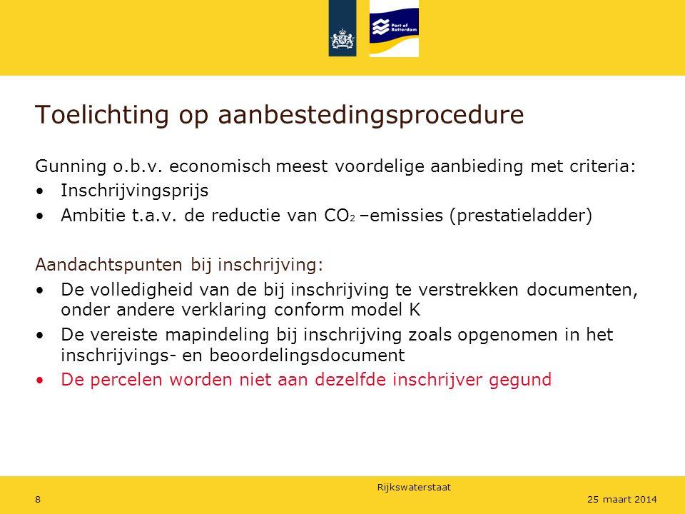 Rijkswaterstaat 825 maart 2014 Toelichting op aanbestedingsprocedure Gunning o.b.v.