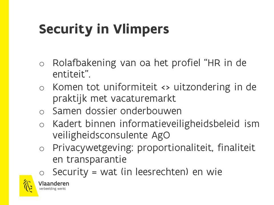 Security in Vlimpers o Rolafbakening van oa het profiel HR in de entiteit .