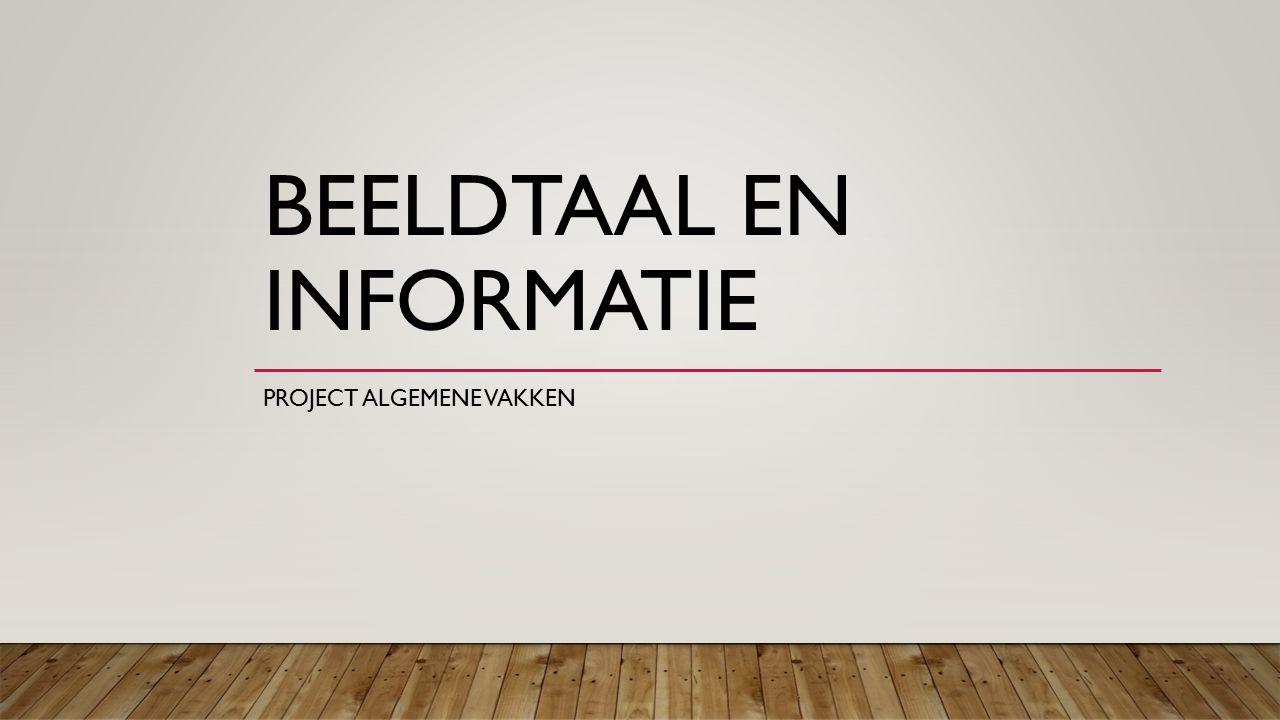 BEELDTAAL EN INFORMATIE PROJECT ALGEMENE VAKKEN