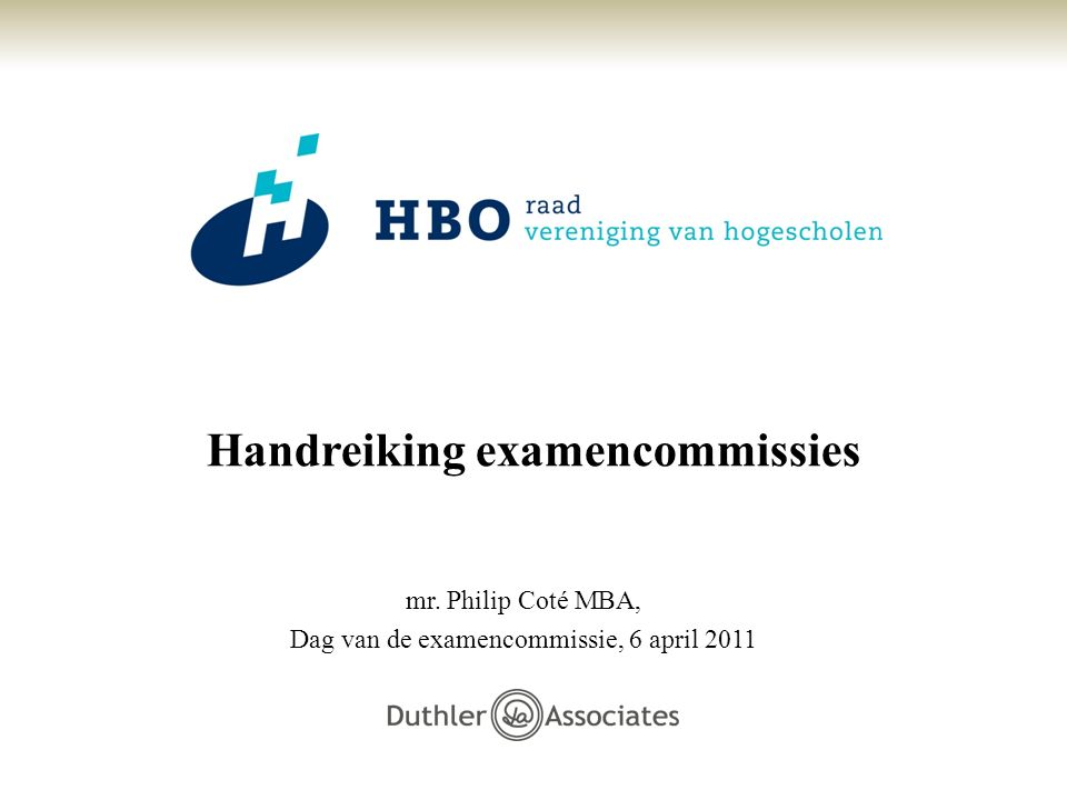 Handreiking examencommissies mr. Philip Coté MBA, Dag van de examencommissie, 6 april 2011