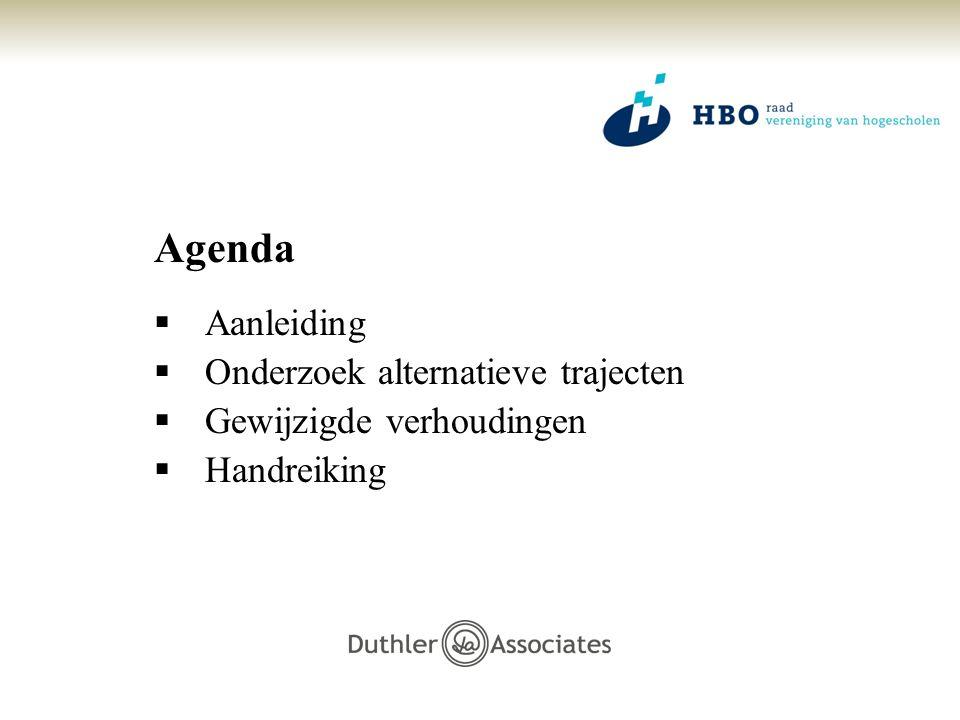 Agenda  Aanleiding  Onderzoek alternatieve trajecten  Gewijzigde verhoudingen  Handreiking