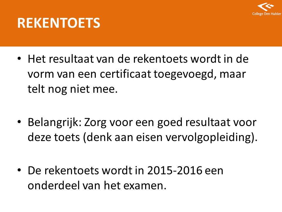 REKENTOETS Het resultaat van de rekentoets wordt in de vorm van een certificaat toegevoegd, maar telt nog niet mee.