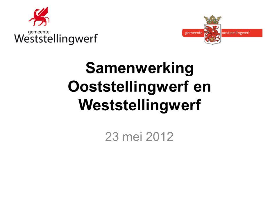 Samenwerking Ooststellingwerf en Weststellingwerf 23 mei 2012