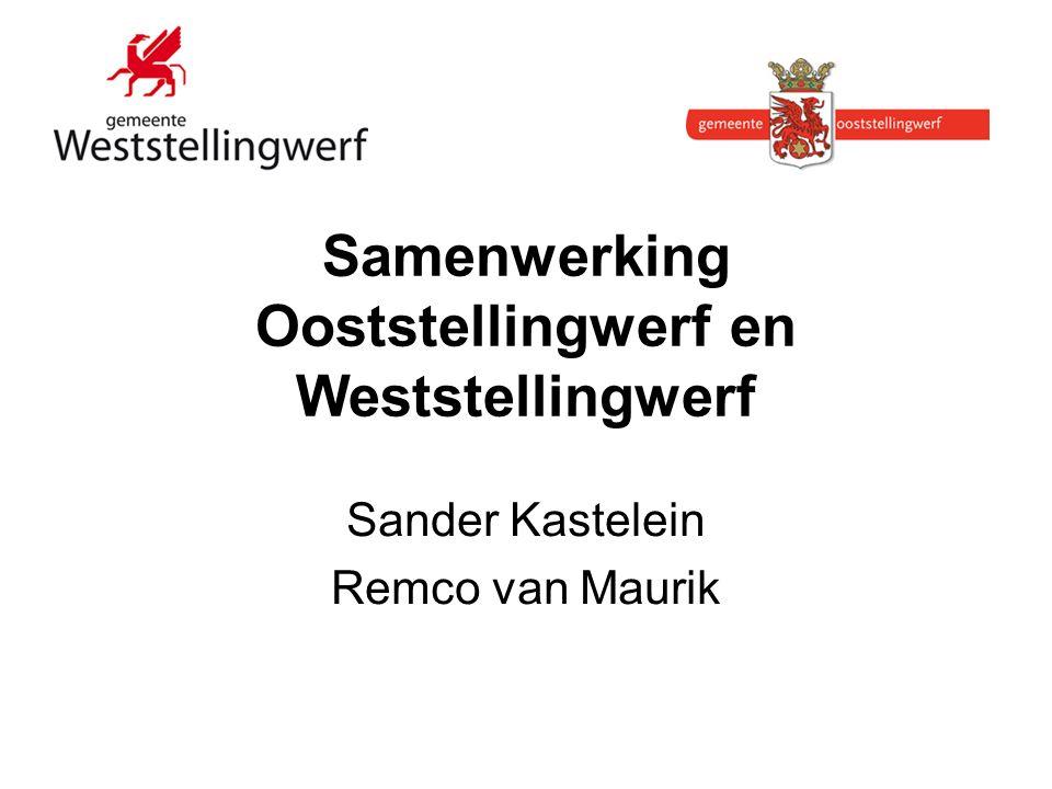 Sander Kastelein Remco van Maurik Samenwerking Ooststellingwerf en Weststellingwerf