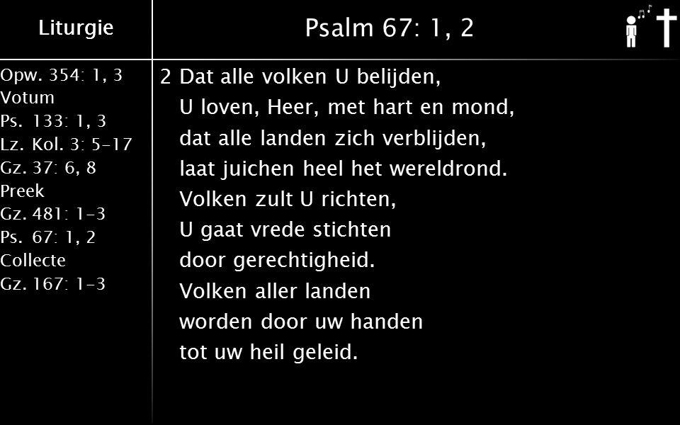 Liturgie Opw.354: 1, 3 Votum Ps.133: 1, 3 Lz.Kol.