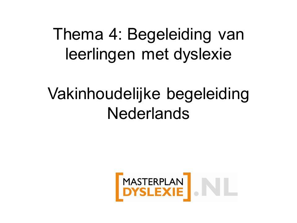 Thema 4: Begeleiding van leerlingen met dyslexie Vakinhoudelijke begeleiding Nederlands