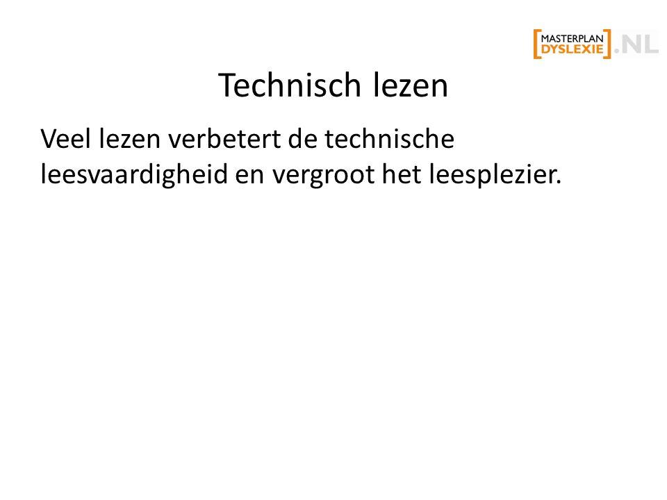 Technisch lezen Veel lezen verbetert de technische leesvaardigheid en vergroot het leesplezier.