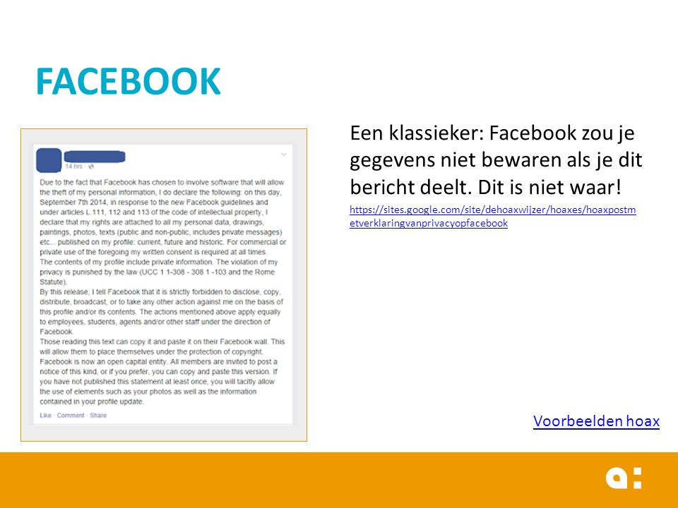 Een klassieker: Facebook zou je gegevens niet bewaren als je dit bericht deelt. Dit is niet waar! https://sites.google.com/site/dehoaxwijzer/hoaxes/ho