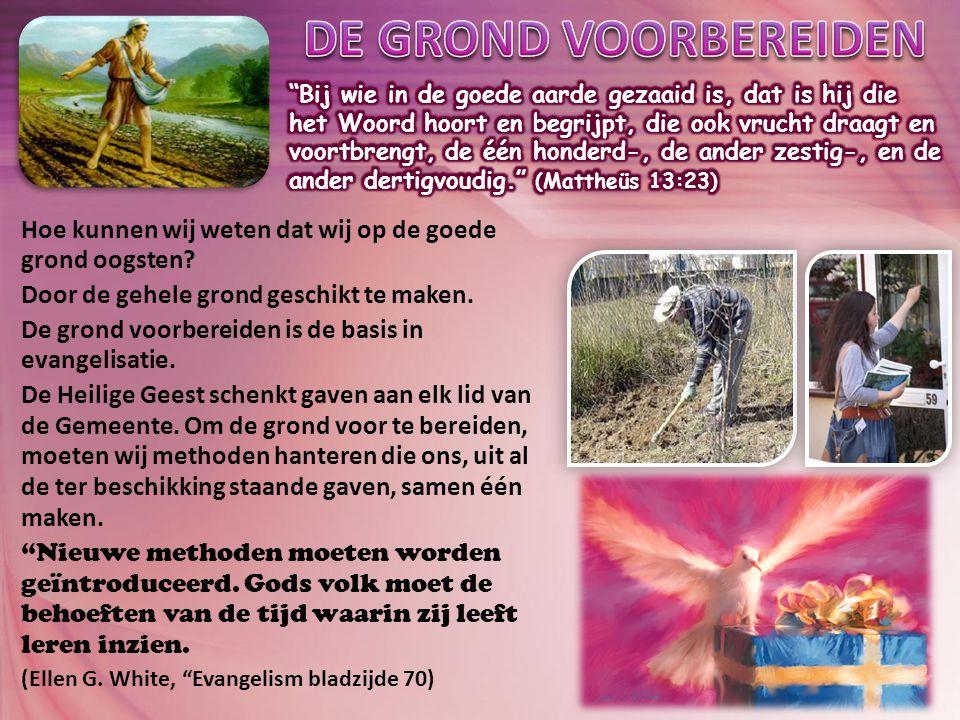 Hoe kunnen wij weten dat wij op de goede grond oogsten.