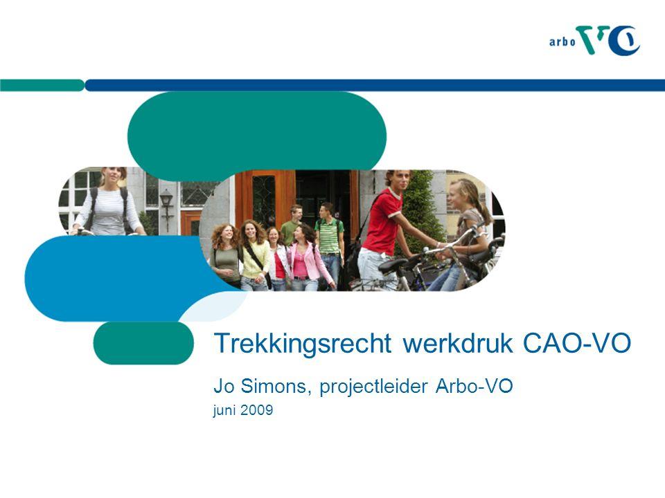 Trekkingsrecht werkdruk CAO-VO Jo Simons, projectleider Arbo-VO juni 2009