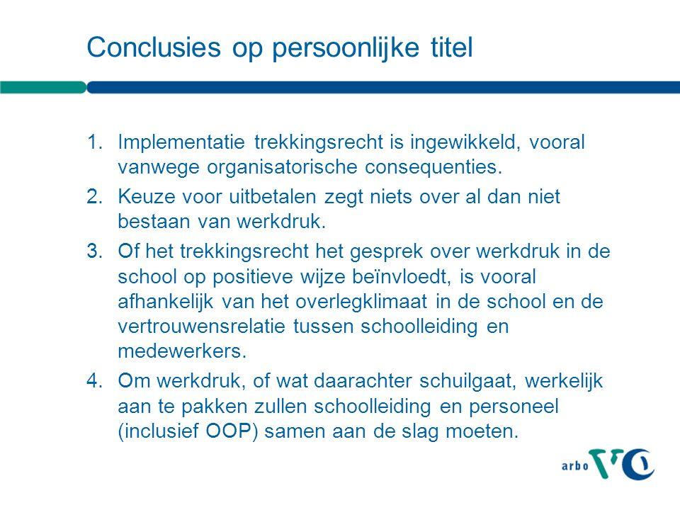 Conclusies op persoonlijke titel 1.Implementatie trekkingsrecht is ingewikkeld, vooral vanwege organisatorische consequenties.