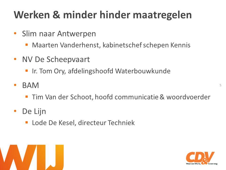 Werken & minder hinder maatregelen 5 Slim naar Antwerpen  Maarten Vanderhenst, kabinetschef schepen Kennis NV De Scheepvaart  Ir.